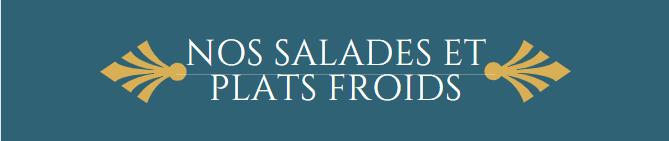 Nos salades et plats froids